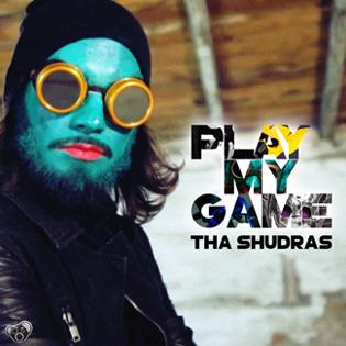 Tha Shudras Play my Game