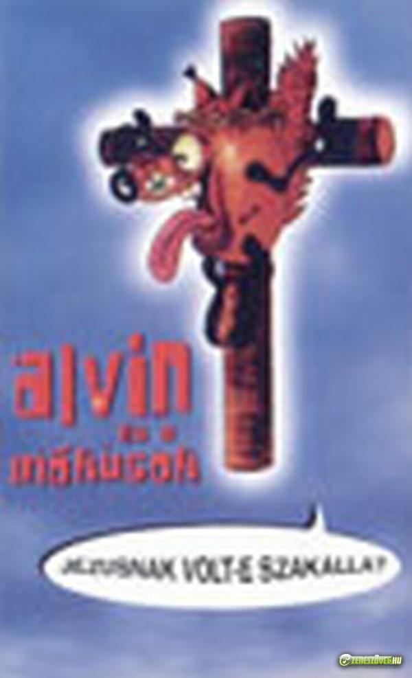 Alvin és a mókusok Jézusnak volt-e szakálla?! (MC)