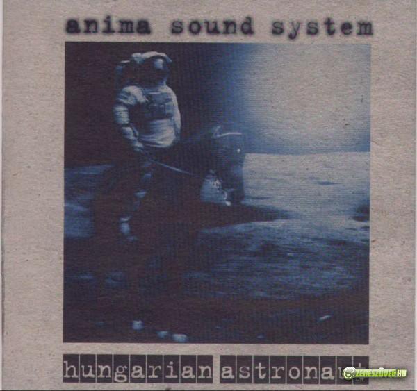 Anima Sound System Hungarian Astronaut