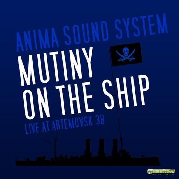 Anima Sound System Mutiny On The Ship (Live At Artemovsk 38)