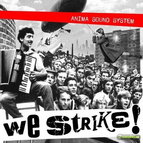 Anima Sound System We Strike!