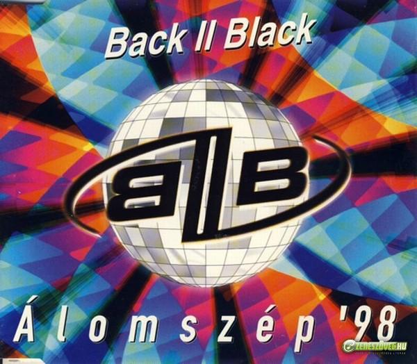 Back II Black Álomszép '98 (maxi)