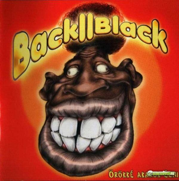 Back II Black Örökké akarok élni