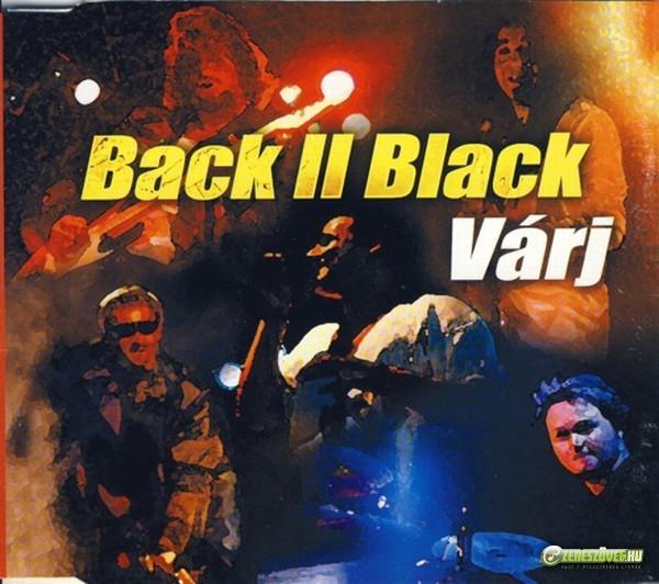Back II Black Várj (maxi)