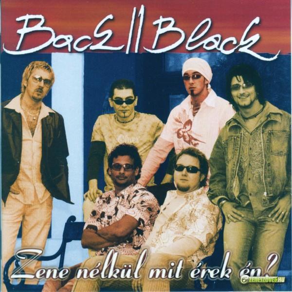 Back II Black Zene nélkül mit érek én?