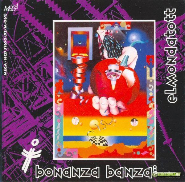 Bonanza Banzai Elmondatott