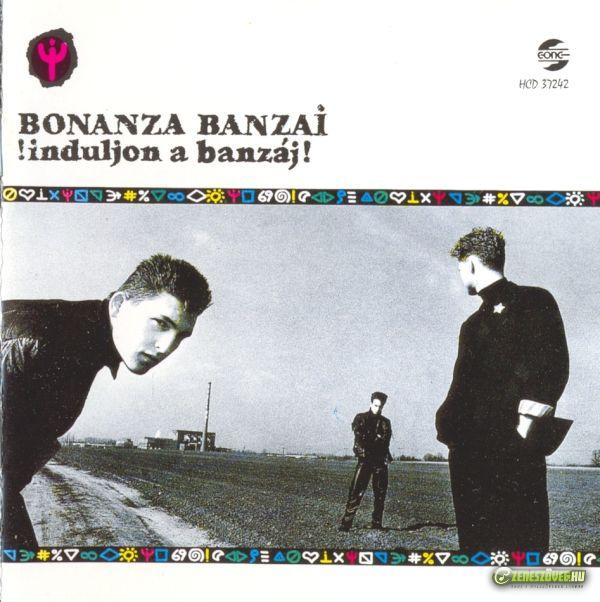 Bonanza Banzai Induljon a banzáj!