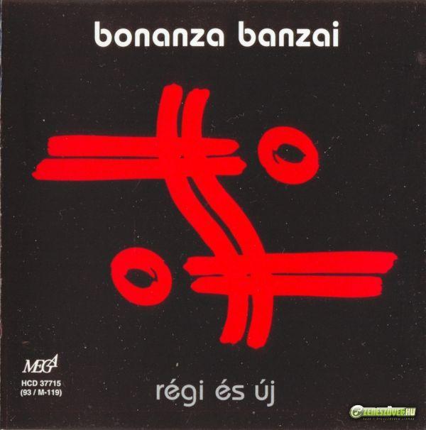 Bonanza Banzai Régi és új