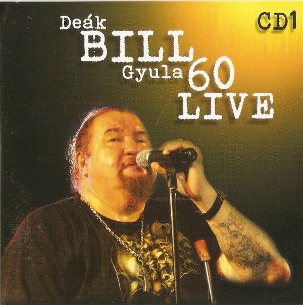 Deák Bill Gyula 60 live