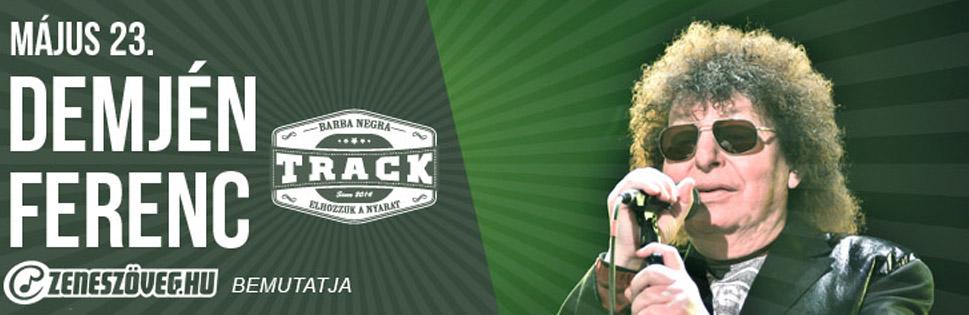 Zeneszöveg.hu bemutatja Demjén koncert a Barba Negra Trackben