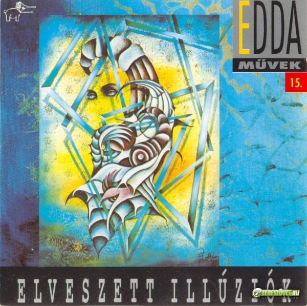 Edda Művek Elveszett illúziók