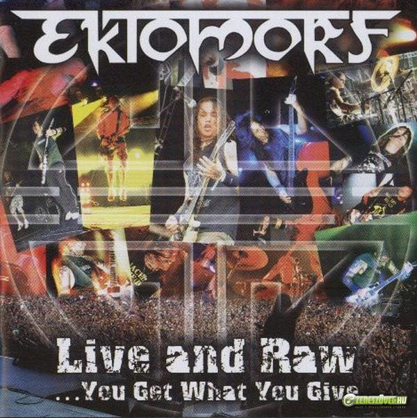 Ektomorf Live And Raw... You Get What You Give