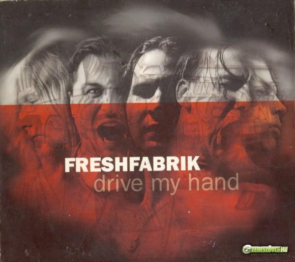 FreshFabrik Drive My Hand