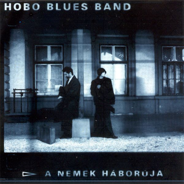 Hobo Blues Band A nemek háborúja