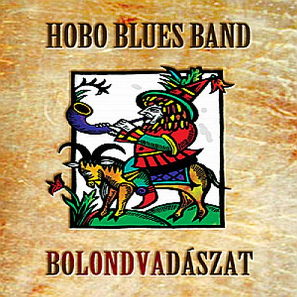 Hobo Blues Band Bolondvadászat