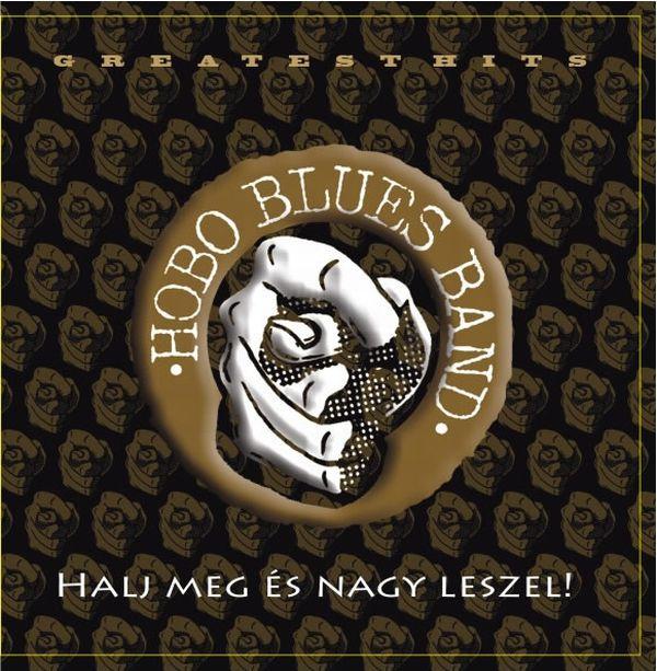 Hobo Blues Band Halj meg és nagy leszel!