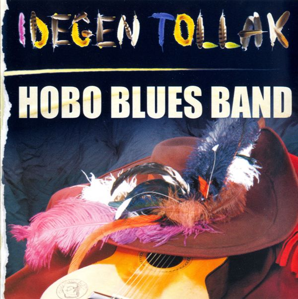 Hobo Blues Band Idegen tollak