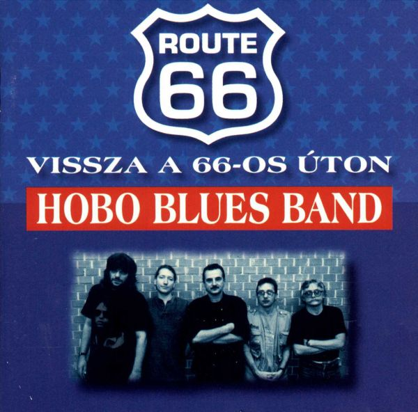 Hobo Blues Band Vissza a 66-os úton