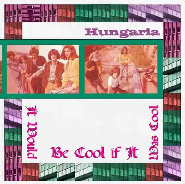 Hungária It Would Be Cool If It Was Cool