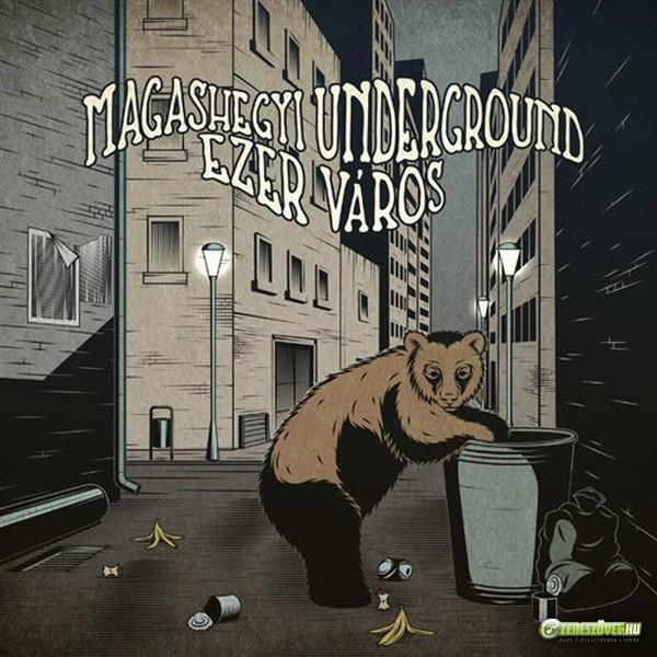 Magashegyi Underground Ezer város