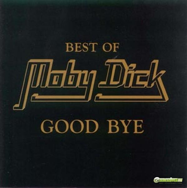 Moby Dick Good Bye (Best Of Moby Dick)