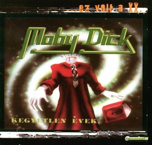 Moby Dick Kegyetlen évek