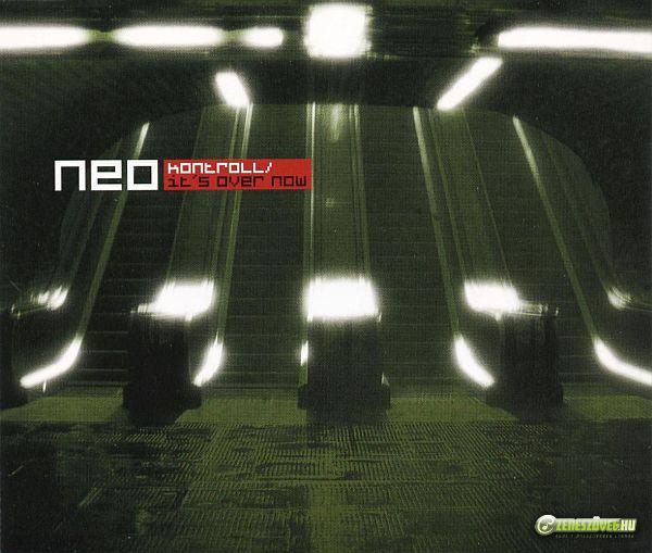 Neo Kontroll / It's Over Now (maxi)
