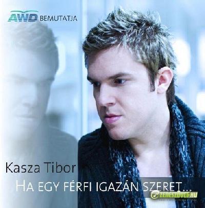 Kasza Tibor Ha egy férfi igazán szeret...