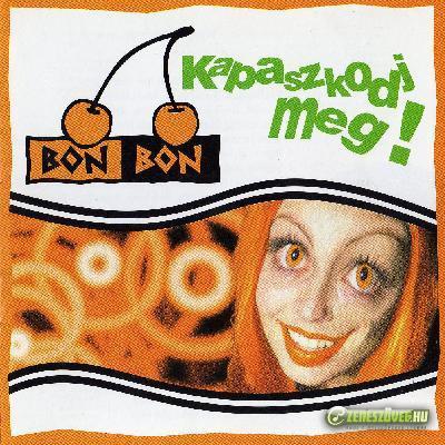 Bon-Bon Kapaszkodj meg!