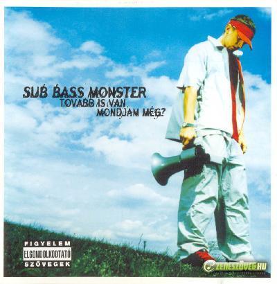 Sub Bass Monster Tovább is van, mondjam még?