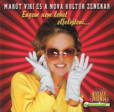 Marót Viki és a Nova Kultúr Zenekar Engem nem lehet elfelejteni
