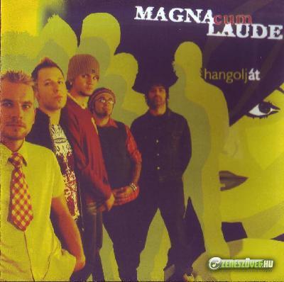 Magna Cum Laude Hangolj át!