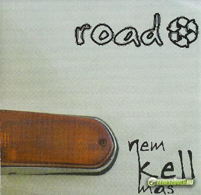 Road Nem kell más