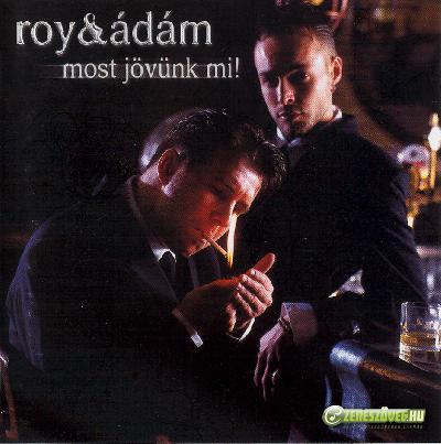 Roy és Ádám Most jövünk mi