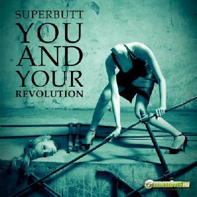 Superbutt You And Your Revolution