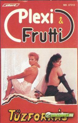 Plexi és Frutti Tűzforrás