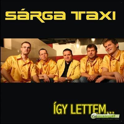 Sárga Taxi Így lettem