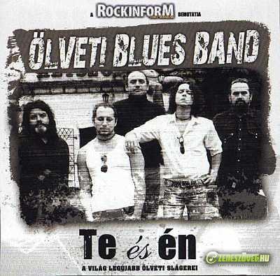 Ölveti Blues Band Te és Én