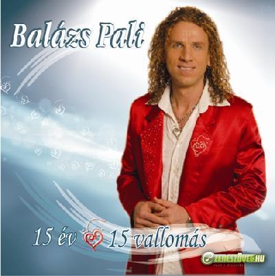 Balázs Pali 15 év, 15 vallomás