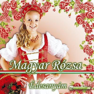 Magyar Rózsa Édesanyám
