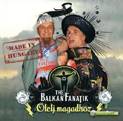 Balkan Fanatik Ölelj magadhoz