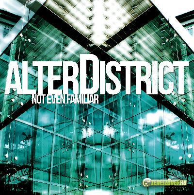 alterDistrict Not Even Familiar