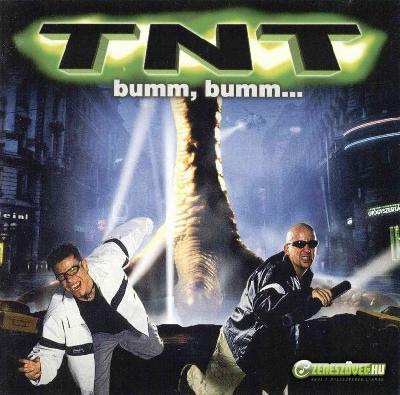 TNT Bumm, Bumm