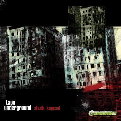 Tape Underground Alszik, kapcsol