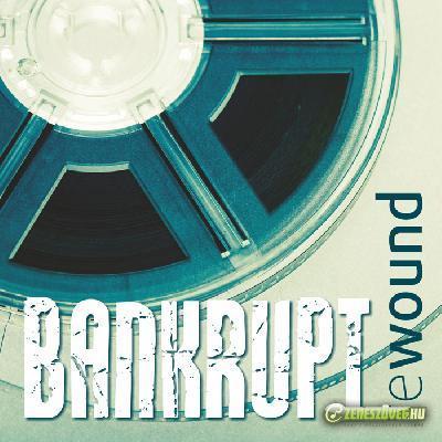 Bankrupt Rewound