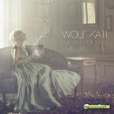Wolf Kati Az, aki voltam