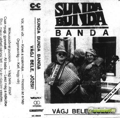 Sunda-Bunda Banda Vágj bele,Józsi