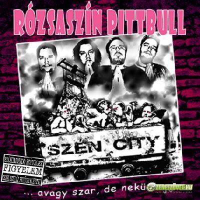 Rózsaszín Pittbull Szén city