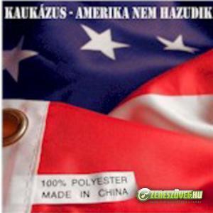Kaukázus Amerika nem hazudik