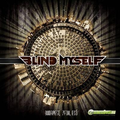 Blind Myself Budapest, 7 fok, eső